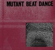 Mutant Beat Dance, Mutant Beat Dance [Import] (CD)