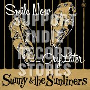 Sunny & The Sunliners, Smile Now...Cry Later [Black Friday] (LP)