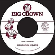 "Bacao Rhythm & Steel Band, Great To Be Here / All For Tha Ca$h (7"")"