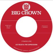 "Lee Fields & The Expressions, It Rains Love / Will I Get Off Easy (7"")"