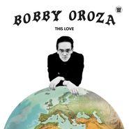 Bobby Oroza, This Love [Opaque Sandstone Vinyl] (LP)