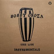 Bobby Oroza, This Love Instrumentals [Red Vinyl] (LP)