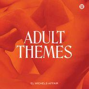 El Michels Affair, Adult Themes [White Vinyl] (LP)