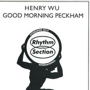 "Henry Wu, Good Morning Peckham (12"")"