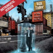 Wax Tailor, In The Mood For Life [Instrumental Version] (LP)