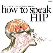 Del Close, How To Speak Hip (LP)