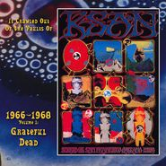 Grateful Dead, It Crawled Out Of The Vaults Of KSAN 1966-1968 Vol.1: Live At The Fillmore Auditorium 11/19/66 (LP)