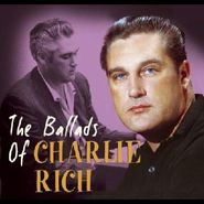 Charlie Rich, The Ballads Of Charlie Rich (CD)