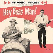 Frank Frost, Hey Boss Man! [180 Gram Vinyl] (LP)