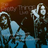 The Pretty Things, Singapore Silk Torpedo Live At The BBC & Other Broadcasts (CD)
