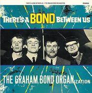 Graham Bond Organisation, There's A Bond Between Us [180 Gram Vinyl] (LP)