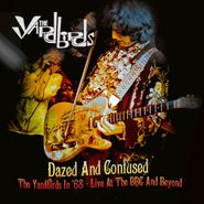 The Yardbirds, Dazed & Confused: The Yardbirds In '68 - Live At The BBC & Beyond [White Vinyl] (LP)