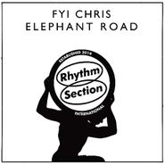 "FYI Chris, Elephant Road (12"")"