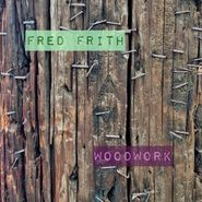 Fred Frith, Woodwork: Live At Ateliers Claus (CD)