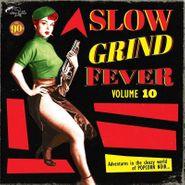 Various Artists, Slow Grind Fever Vol. 10 (LP)