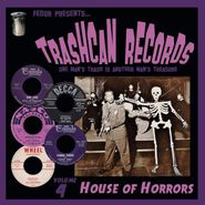 """Various Artists, Trashcan Records Vol. 4: House Of Horrors (10"""")"""