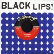 """Black Lips, Does She Want (7"""")"""