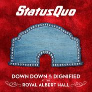 Status Quo, Down Down & Dignified At The Royal Albert Hall (CD)