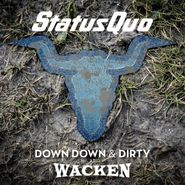 Status Quo, Down Down & Dirty At Wacken (LP)