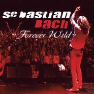 Sebastian Bach, Forever Wild [Black Friday] (LP)