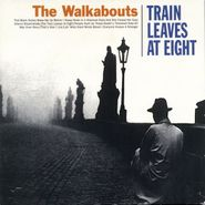 The Walkabouts, Train Leaves At Eight (CD)