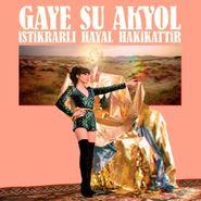 Gaye Su Akyol, Istikrarli Hayal Hakikattir (CD)
