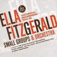 Ella Fitzgerald, Small Groups & Orchestra: Historical Recordings 1950-58 (CD)