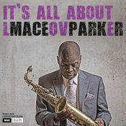 Maceo Parker, It's All About Love (CD)