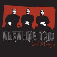 Alkaline Trio, Good Mourning (LP)