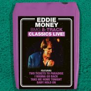 Eddie Money, BMG 8-Track Classics Live! (CD)