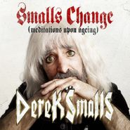 Derek Smalls, Smalls Change (Meditations Upon Ageing) (LP)