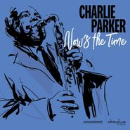 Charlie Parker, Now's The Time (LP)