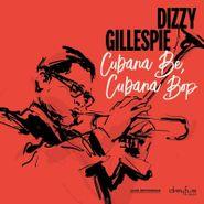 Dizzy Gillespie, Cubana Be, Cubana Bop (LP)