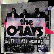 The O'Jays, The Last Word (LP)