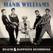 Hank Williams, The Complete Health & Happiness Recordings (CD)