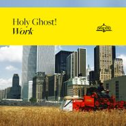 Holy Ghost!, Work (CD)