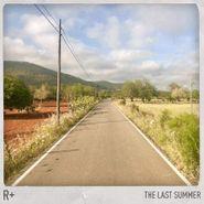 R+, The Last Summer (CD)