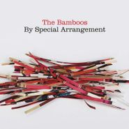 The Bamboos, By Special Arrangement (CD)