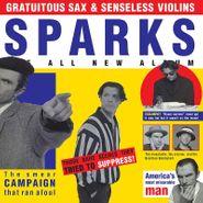 Sparks, Gratuitous Sax & Senseless Violins (LP)