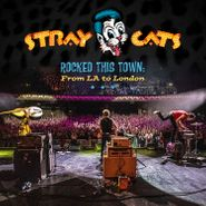 Stray Cats, Rocked This Town: From LA To London (LP)