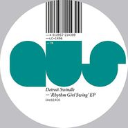 "Detroit Swindle, Rhythm Girl Swing EP (12"")"
