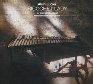 Alvin Lucier, Lucier: Ricochet Lady (CD)