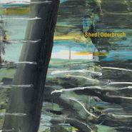 Shed, Oderbruch (LP)