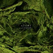 Atoms And Void, And Nothing Else (LP)