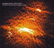 Philippe Petit, Off To Titan (CD)