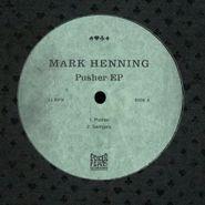 """Mark Henning, Pusher EP (12"""")"""