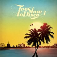 Various Artists, Too Slow To Disco 3 (CD)