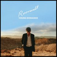 Roosevelt, Young Romance (CD)