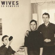 Wives, So Removed (CD)