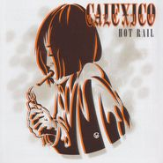 Calexico, Hot Rail [Record Store Day Gold Vinyl] (LP)